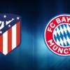 Promo Explosiva: Atlético Madrid – Bayern Múnich