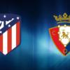 Promo 6X1: Atlético de Madrid – Osasuna